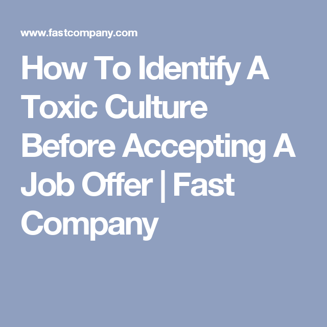 How To Identify A Toxic Culture Before Accepting A Job Offer  Job