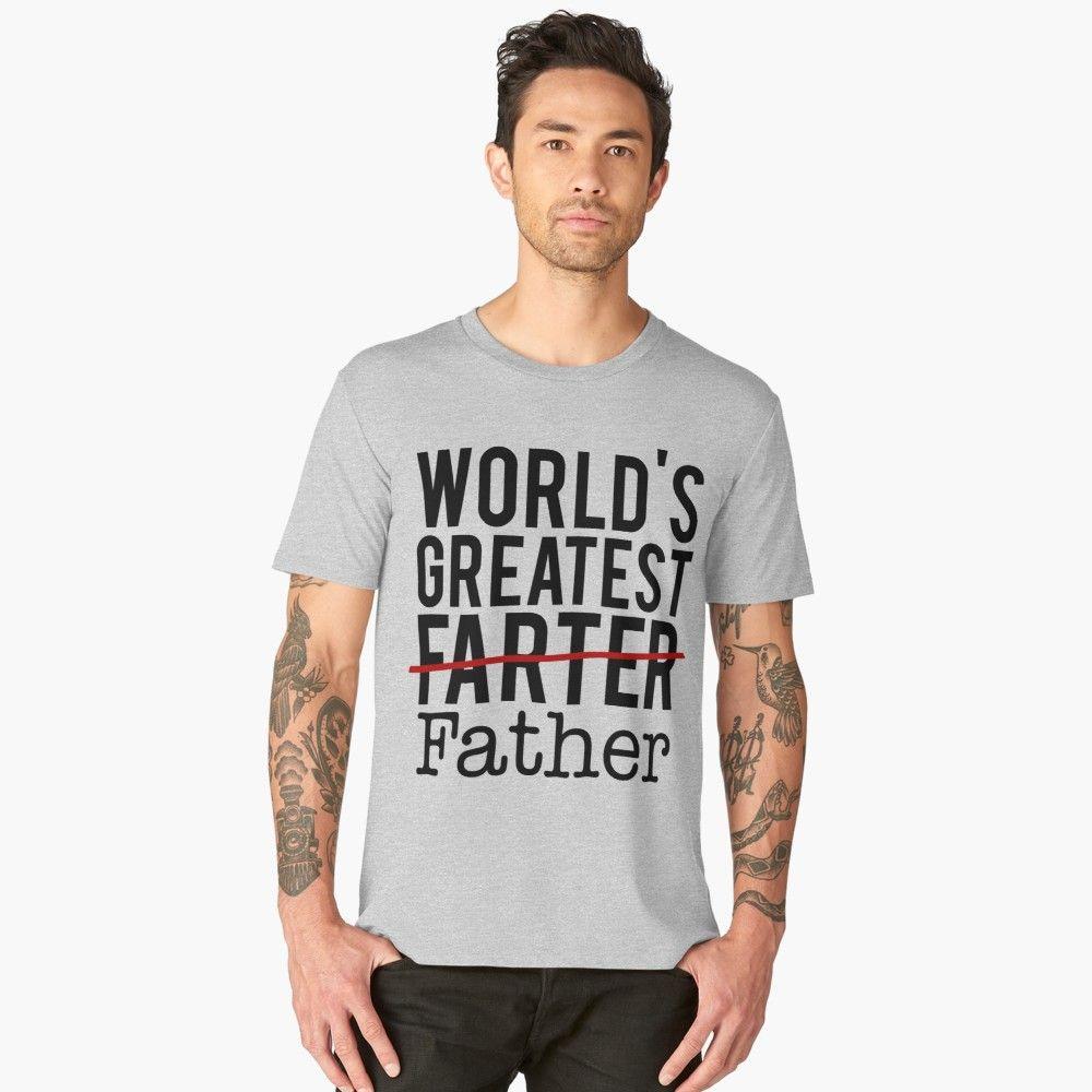 c4d1cd3c World's Greatest Farter   Premium T-Shirt   World's Greatest Farter ...