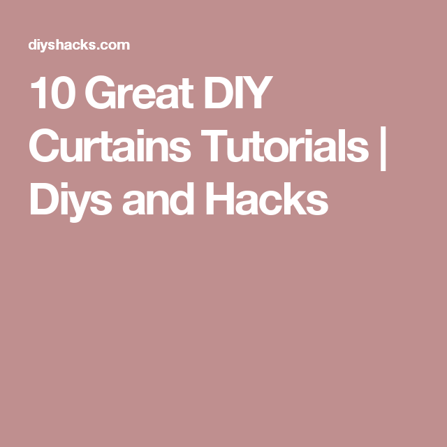 10 Great DIY Curtains Tutorials | Diys and Hacks