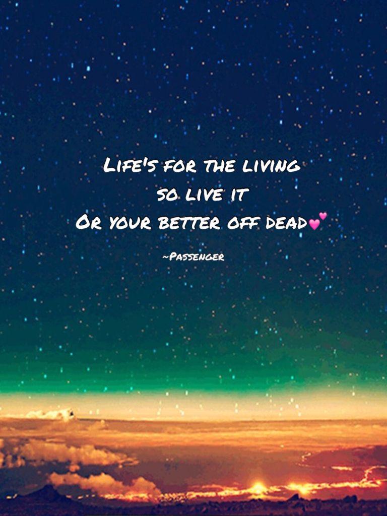 Life's for the living~Passenger