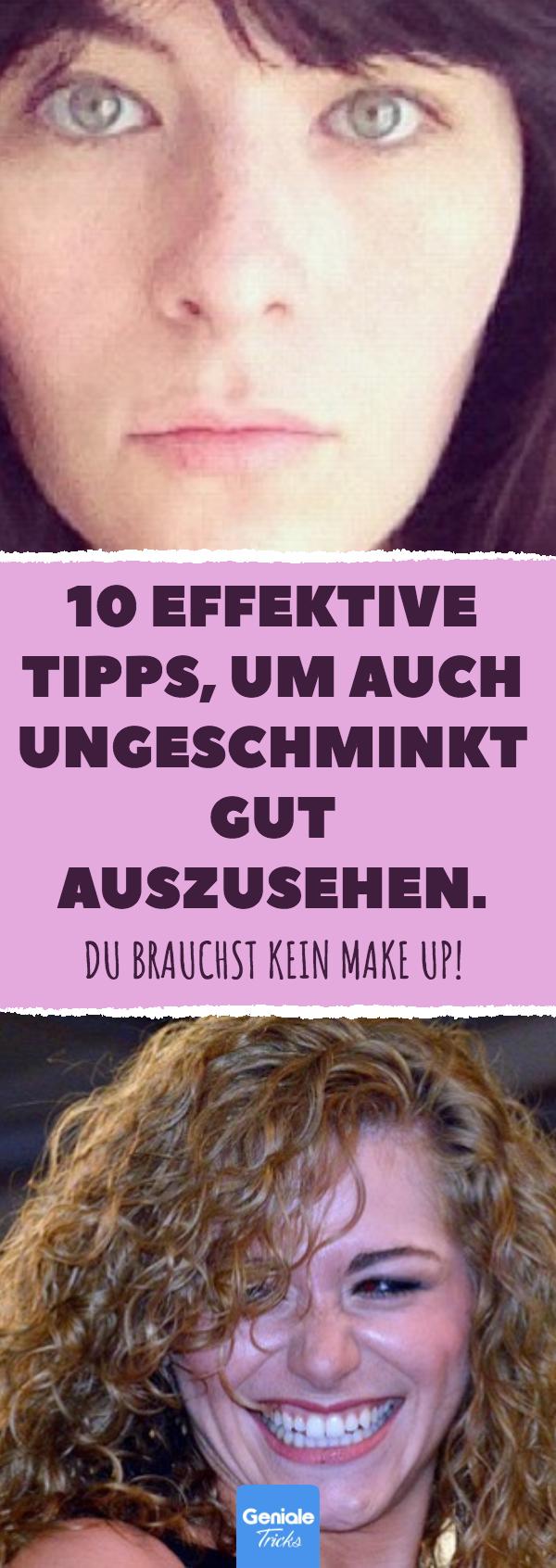 10 effektive Tipps, um auch ungeschminkt gut auszusehen.