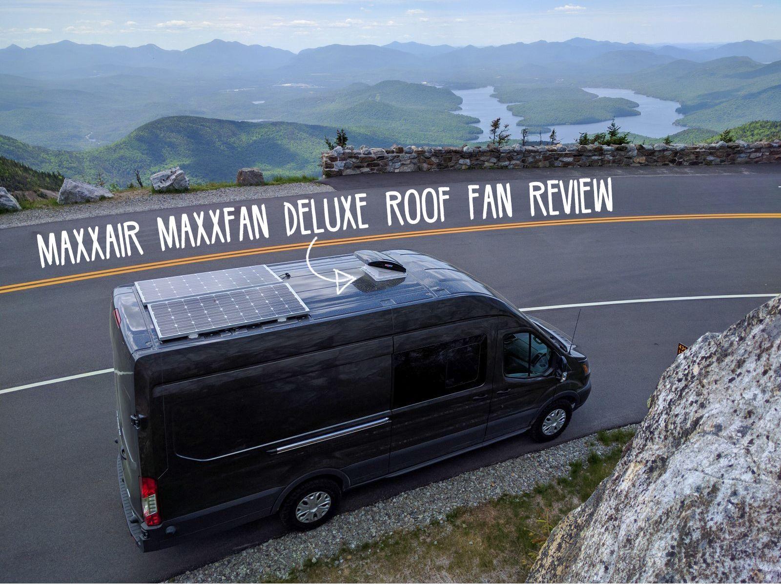 Maxxair Maxxfan Deluxe Roof Fan Review