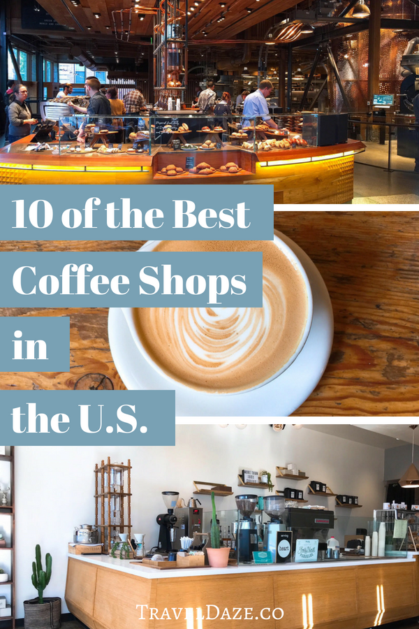 10 Awesome U S Coffee Shops To Try Out Best Coffee Shop Coffee