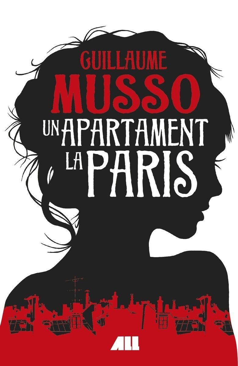 Lecturi 163 Guillaume Musso Un Apartament La Paris Books