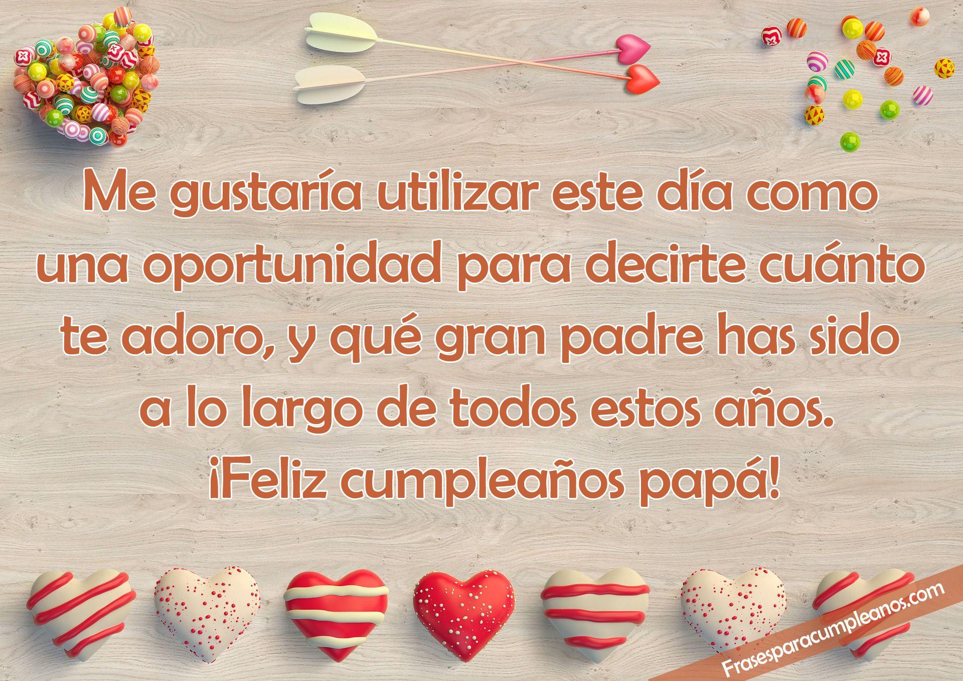 Muchas Frases Felicitaciones De Cumpleaños Para Mi Papa