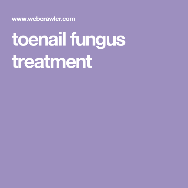toenail fungus treatment | Toenail Fungus Remedies | Pinterest ...