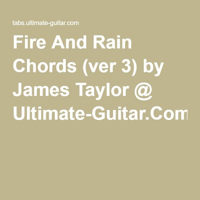 Fire And Rain Chords (ver 3) by James Taylor @ Ultimate-Guitar.Com ...