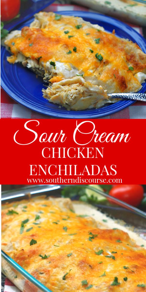 Simply Authentic Sour Cream Chicken Enchiladas A Southern Discourse In 2020 Sour Cream Chicken Enchilada Recipes Cream Of Chicken