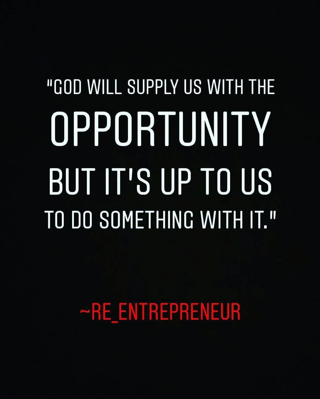 We Yearn For Opportunities We Pray For Opportunities And We Seek For Opportunities The Good News Is That We Meet Op Motivational Quotes Quotes Something To Do