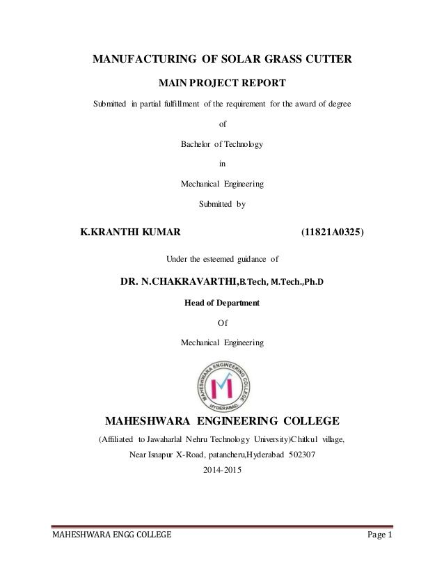 MAHESHWARA ENGG COLLEGE Page 1 MANUFACTURING OF SOLAR GRASS CUTTER - manufacturing project report