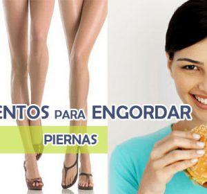 Alimentos para engordar las piernas – Que comer y cuantas veces a la semana realizar los ejercicios