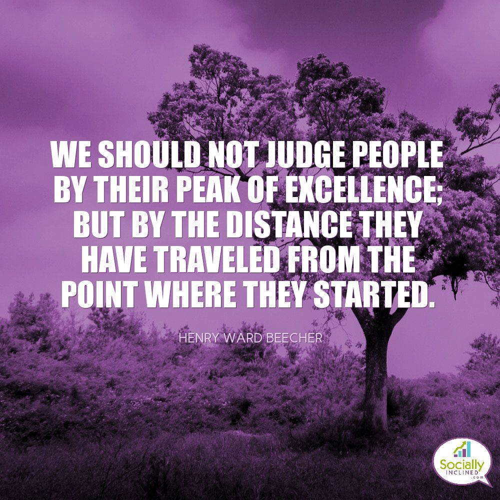 We Should Not Judge People (this Includes Yourself) By