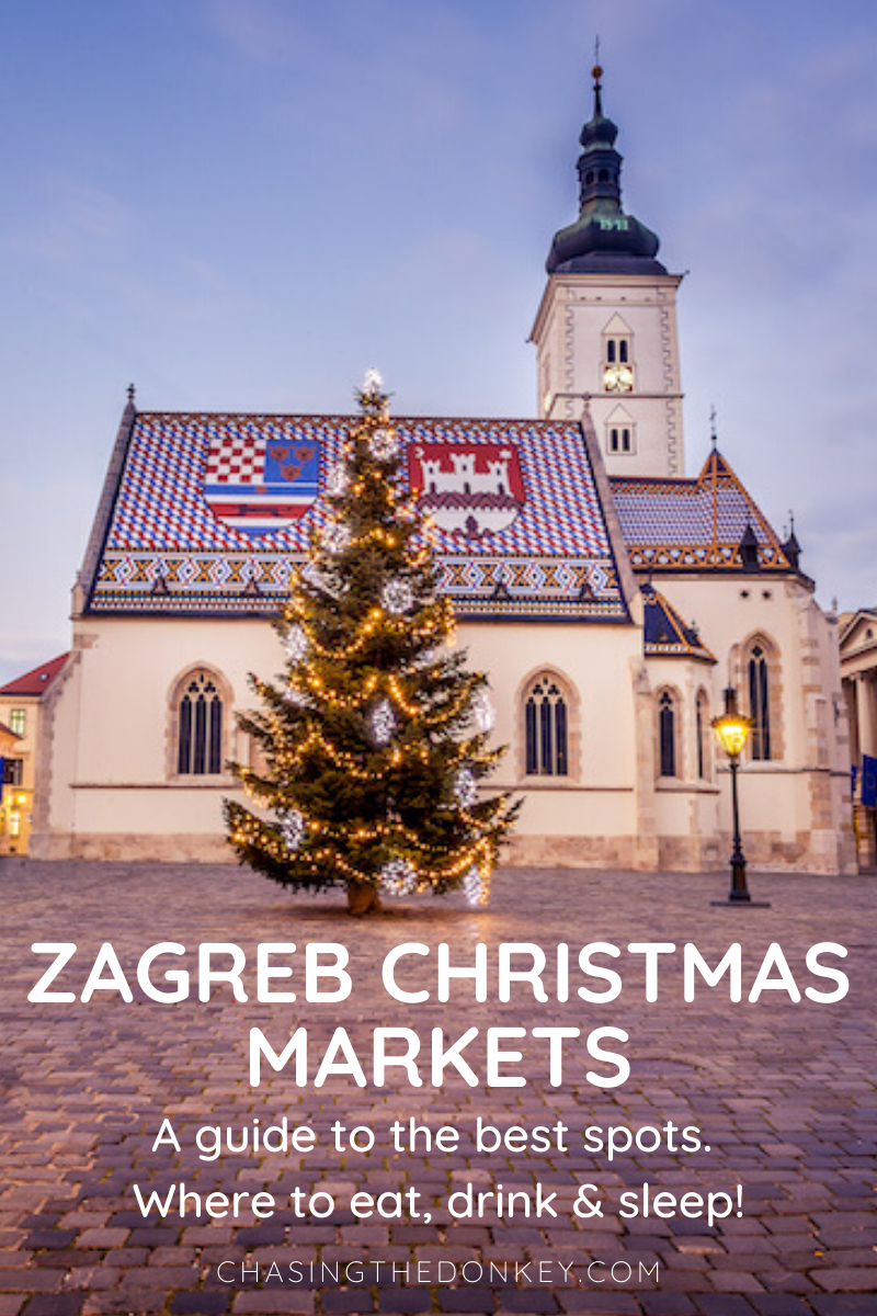 2019 Christmas Markets Advent In Zagreb Guide Chasing The Donkey Balkans Travel Zagreb Croatia Travel