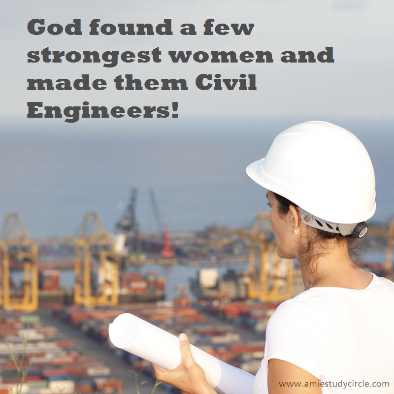 God Found A Few Strongest Women And Made Them Civil Engineers Www Amiestudycircle Com Civil Engineering Quotes Civil Engineering Humor Engineering Humor