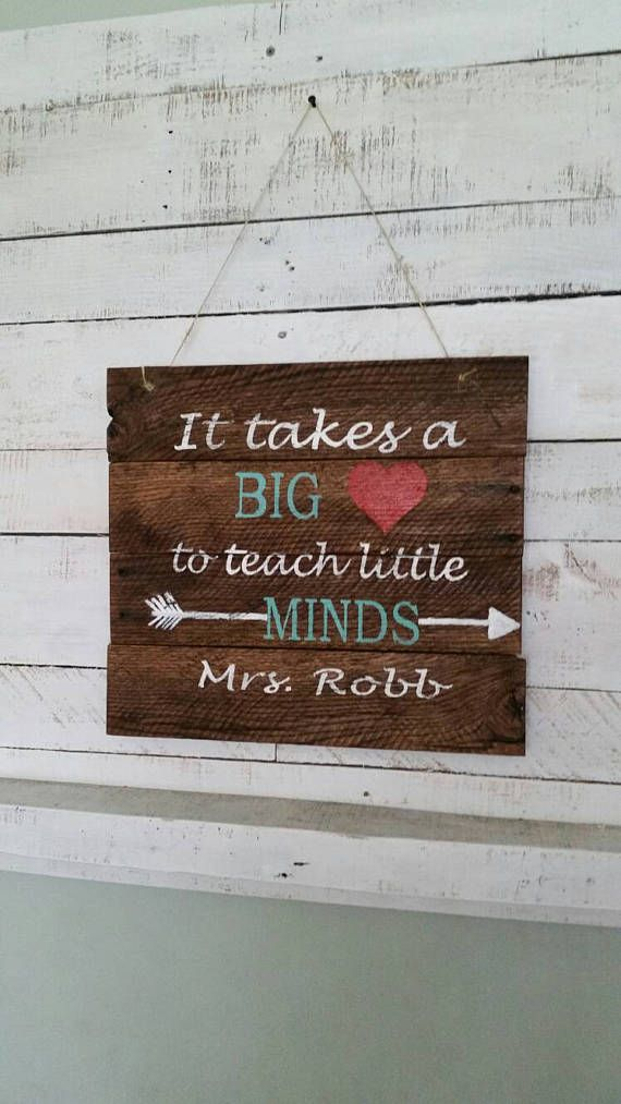 It Takes A Big Heart To Teach Little Minds Sign Teacher Gift Teacher