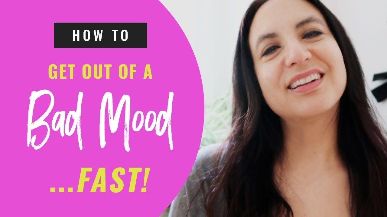 cbe18f3de537975a6c2aa17ca160503d - How To Get Out Of A Bad Mood Fast