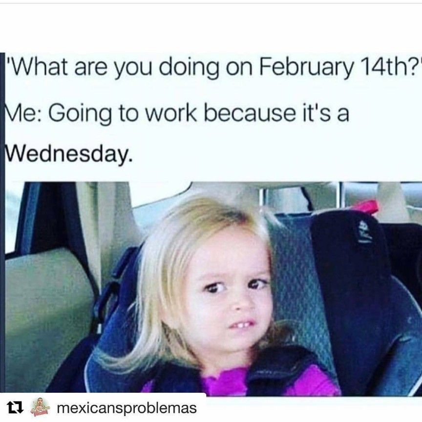 25 Wednesday Memes That Are Super Funny Ladnow Valentines Memes Funny Pictures Valentines Day Memes