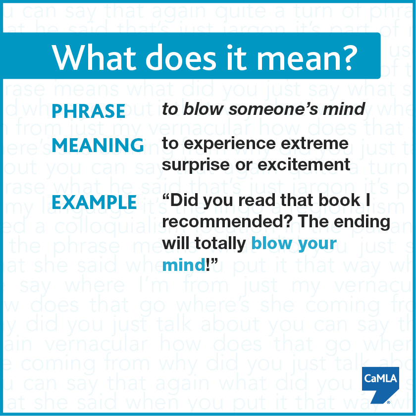 Today S Idiom May Very Well Blow Your Mind Idioms Learn English English Idioms