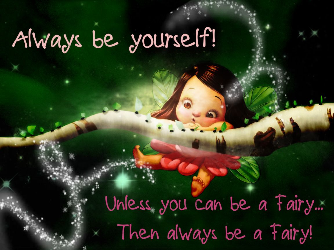 Always Be Yourself Unless You Can Be A Fairy Cute Fairy