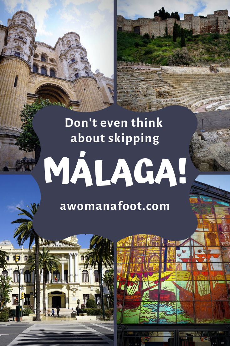 Why You Should Put Mlaga On Your Spanish Itinerary  A Woman Afoot  Destinations Trails  Hiking Camping Travel  Europe Travel Tips, Travel -4820