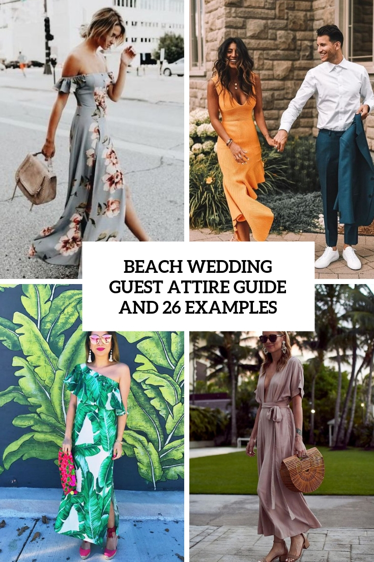Beach Wedding Guest Attire Guide And 26 Examples Cover Beach Wedding Guest Dress Wedding Attire Guest Beach Wedding Guest Attire