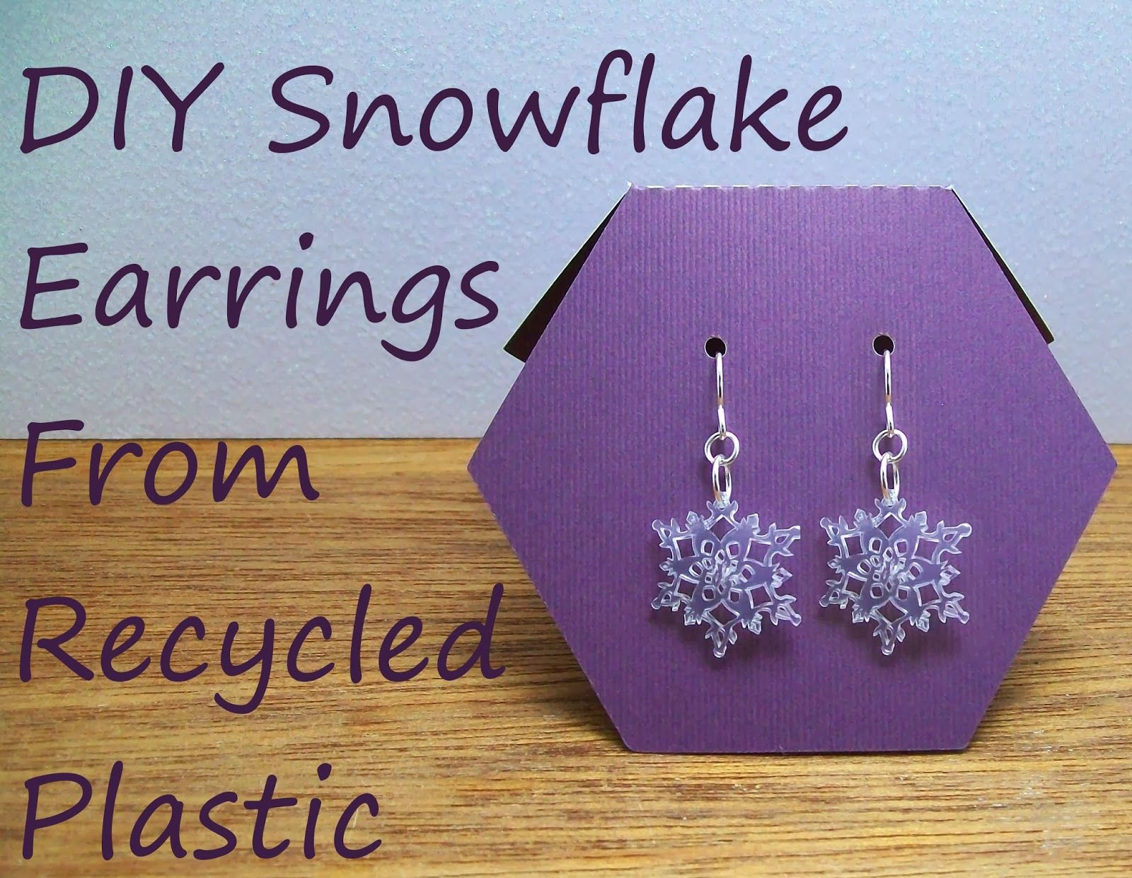 diy snowflake earring tutorial made from recycled plastic just