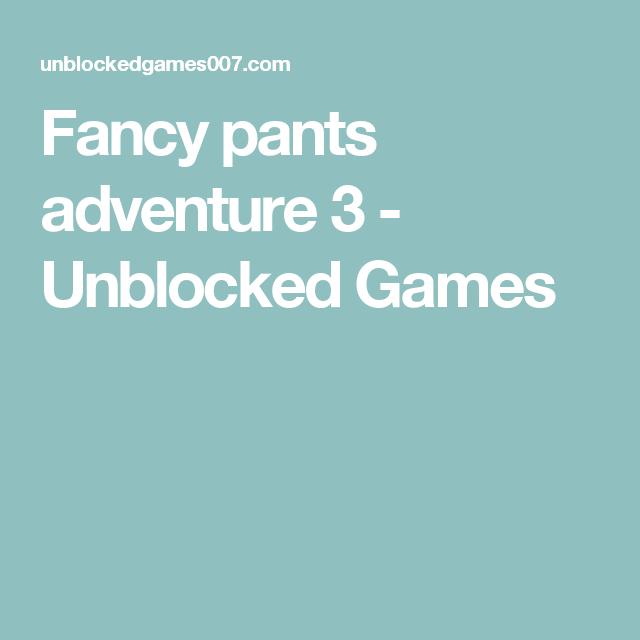 Fancy Pants 3 Unblocked Games Games World
