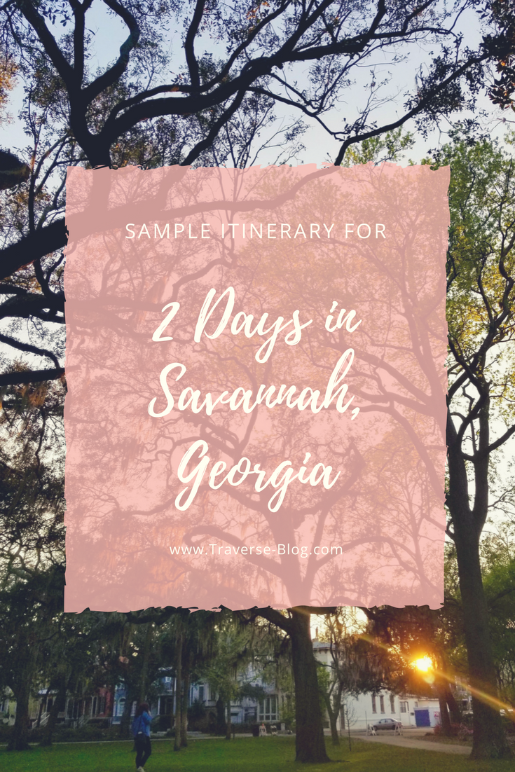 Sample Itinerary for 2 Days in Savannah,