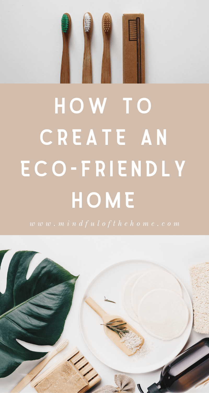 Going green? Living a more sustainable lifestyle can be easy and can help you save money. Learn how to create an eco-friendly home with these 30 tips that you can start implementing today! #ecofriendly #sustainability #savetheplanet #mindfulofthehome #ecofriendlyliving #goinggreen #greenliving