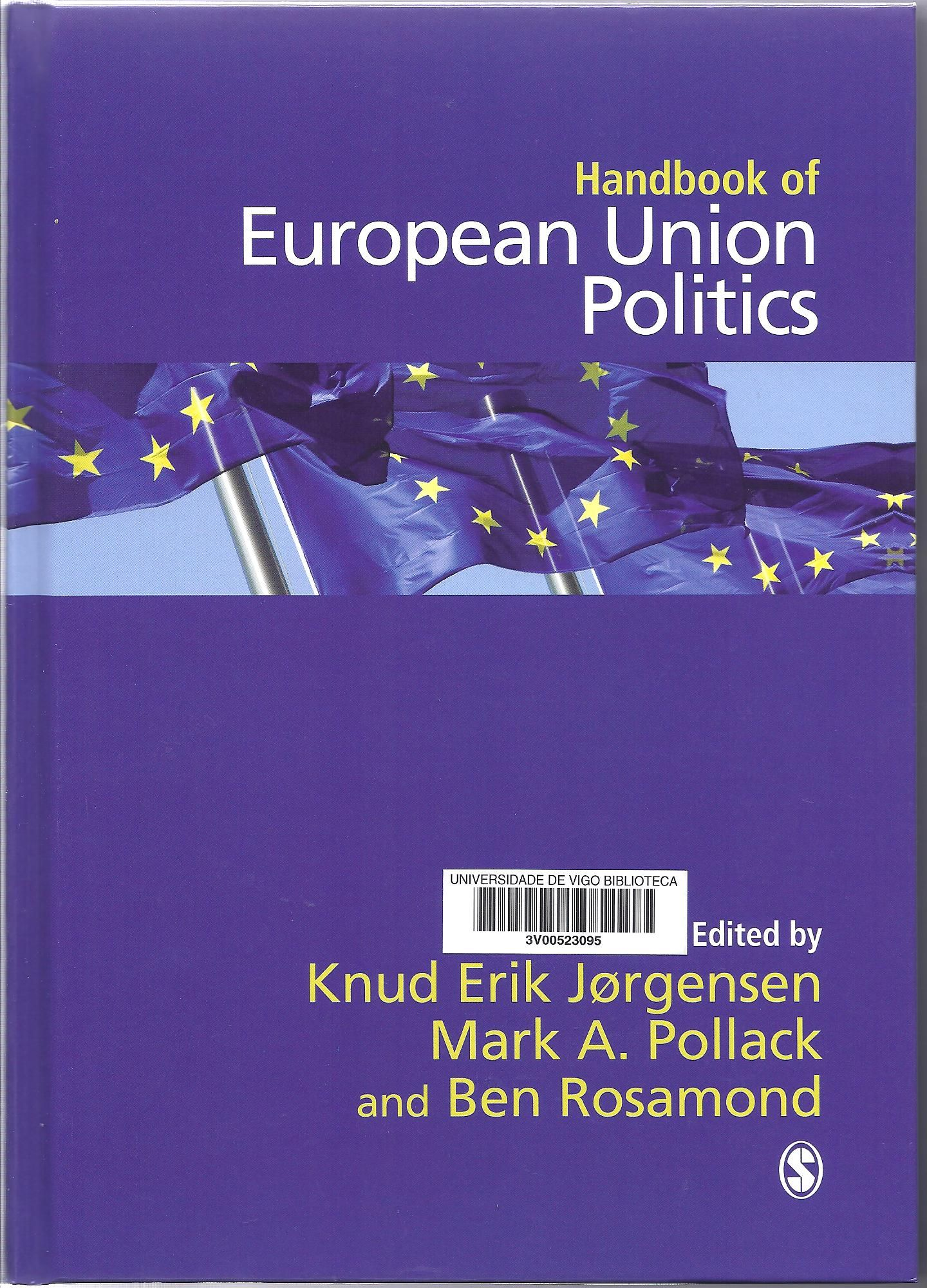 Handbook of European Union politics / edited by Knud Erik Jørgensen, Mark A. Pollack and Ben Rosamond