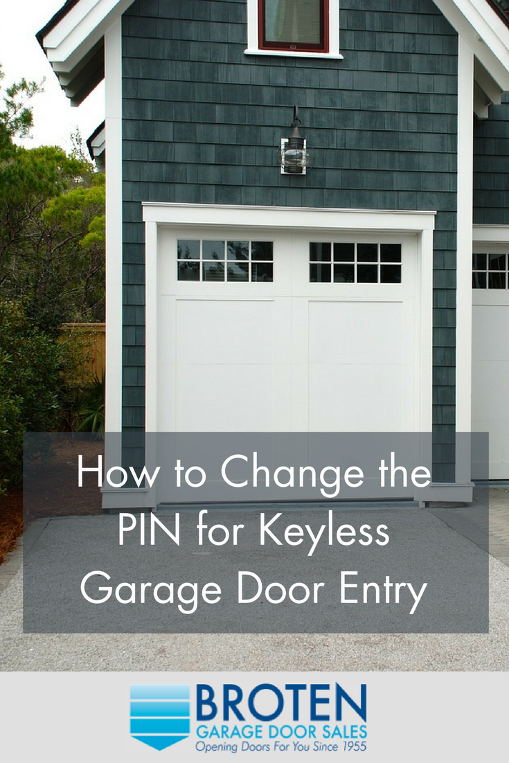 How To Change The Pin For Keyless Garage Door Entry Garage Doors