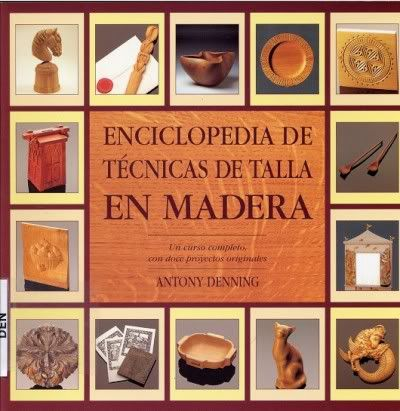 Enciclopedia De Tecnicas De Talla En Madera Por Antony Denning 2003 Pdf Gubias Para Tallar Madera Tallado En Madera Libros De Carpinteria