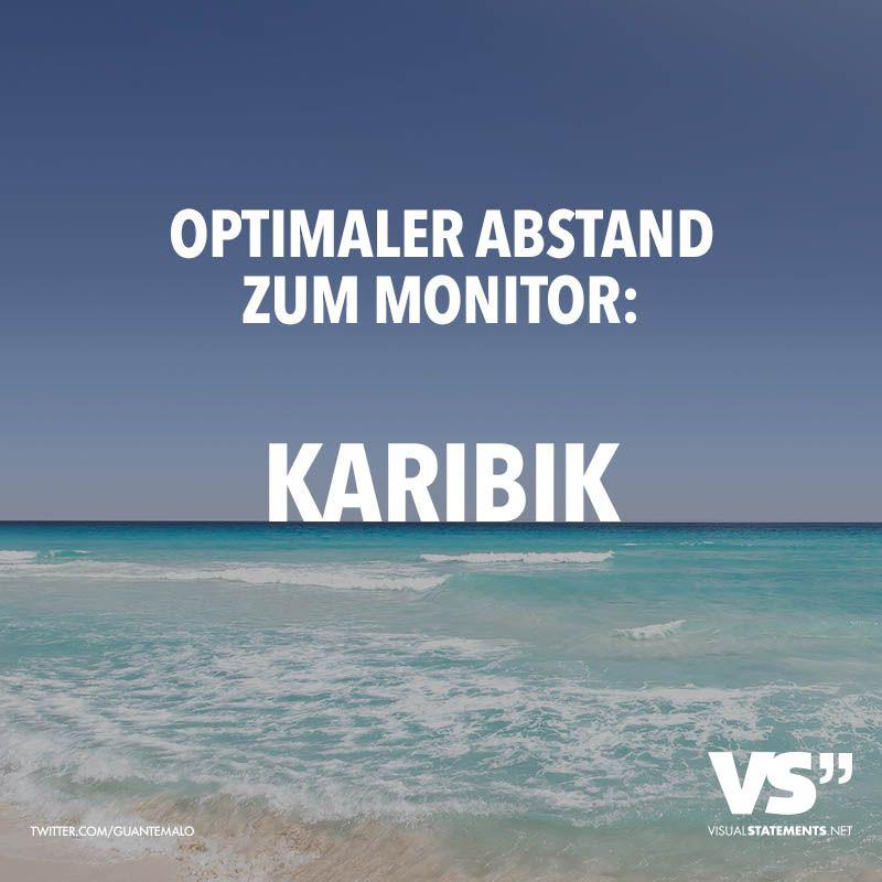Optimaler abstand zum monitor karibik spa visual statements pinterest lustig zitate - Spruch urlaub ...