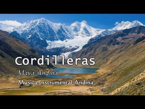 Maya Andina - CORDILLERAS (Musica Instrumental Andina Ext) - YouTube