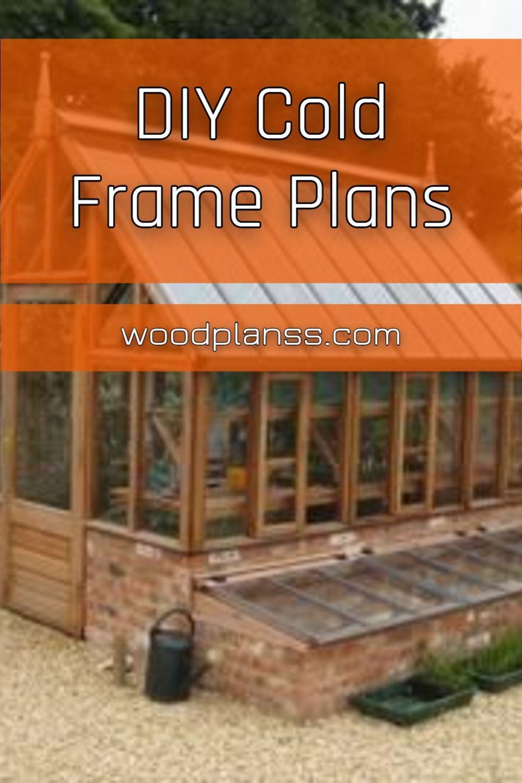 Diy cold frame plans in 2020 cold frame plans cold