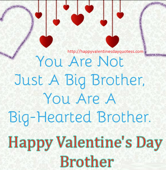 Happy Valentines Messages Wishes For Brother Happy Valentines Message Happy Valentine Day Quotes Wishes For Brother
