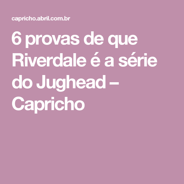 6 provas de que Riverdale é a série do Jughead – Capricho ... c12cecea5ace6