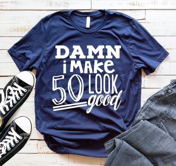 0a6bffce2d3 Damn I look 50 T-shirt 50th birthday Shirt 50th birthday gift Funny Fiftieth  T-shirt 50th birthday s