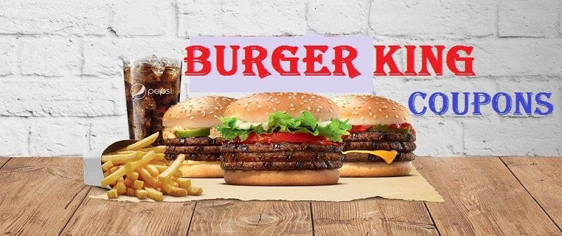 Burger King Coupons, Offers August 2017: Burger King Near Me