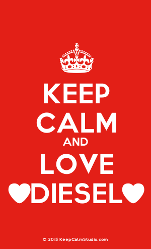 Keep calm and love Diesel