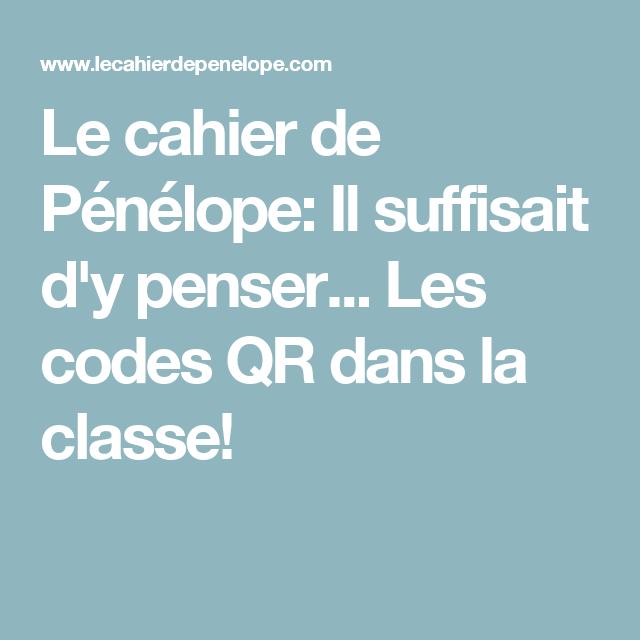 Le Cahier De Penelope Il Suffisait D Y Penser Les Codes Qr Dans La Classe Verbe Apprendre Code Qr
