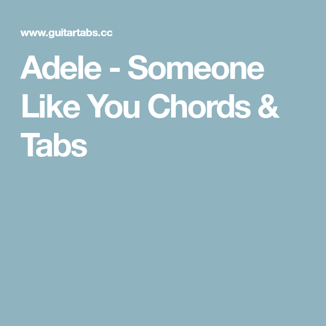 Adele Someone Like You Chords Tabs Guitar Tabs Pinterest