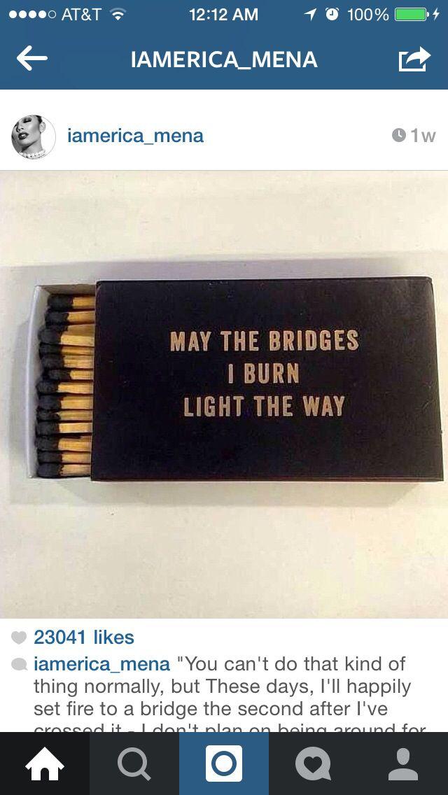 #burnbridges #lighttheway