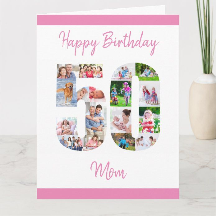 Happy 50th Birthday Mom Number 50 Photo Collage Card Zazzle Com Happy 50th Birthday Big Birthday Cards 50th Birthday Cards