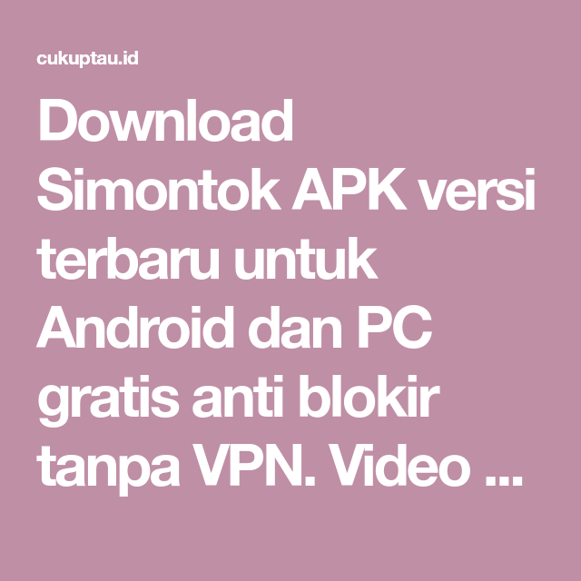 Download Simontok Apk Versi Terbaru Untuk Android Dan Pc Gratis Anti Blokir Tanpa Vpn Video Download Apk Dewasa 18 Terlen Android Aplikasi Aplikasi Android
