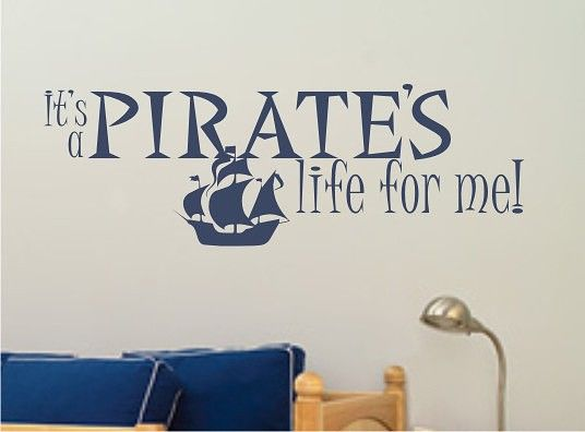 Pirateu0027s Life Ship   Vinyl Wall Decals Stickers Art Graphics Words Lettering