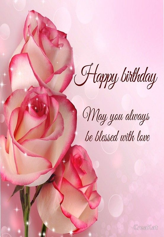 Always Blessed With Love Greeting Card By Creakat Happy Birthday Flowers Wishes Happy Birthday Wishes Cards Happy Birthday Candles