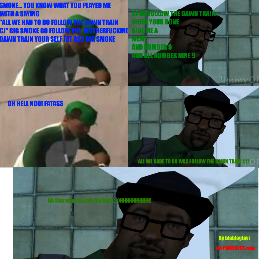 Thanks I Hate That Big Smoke Is The Traitor In Gta San Andreas