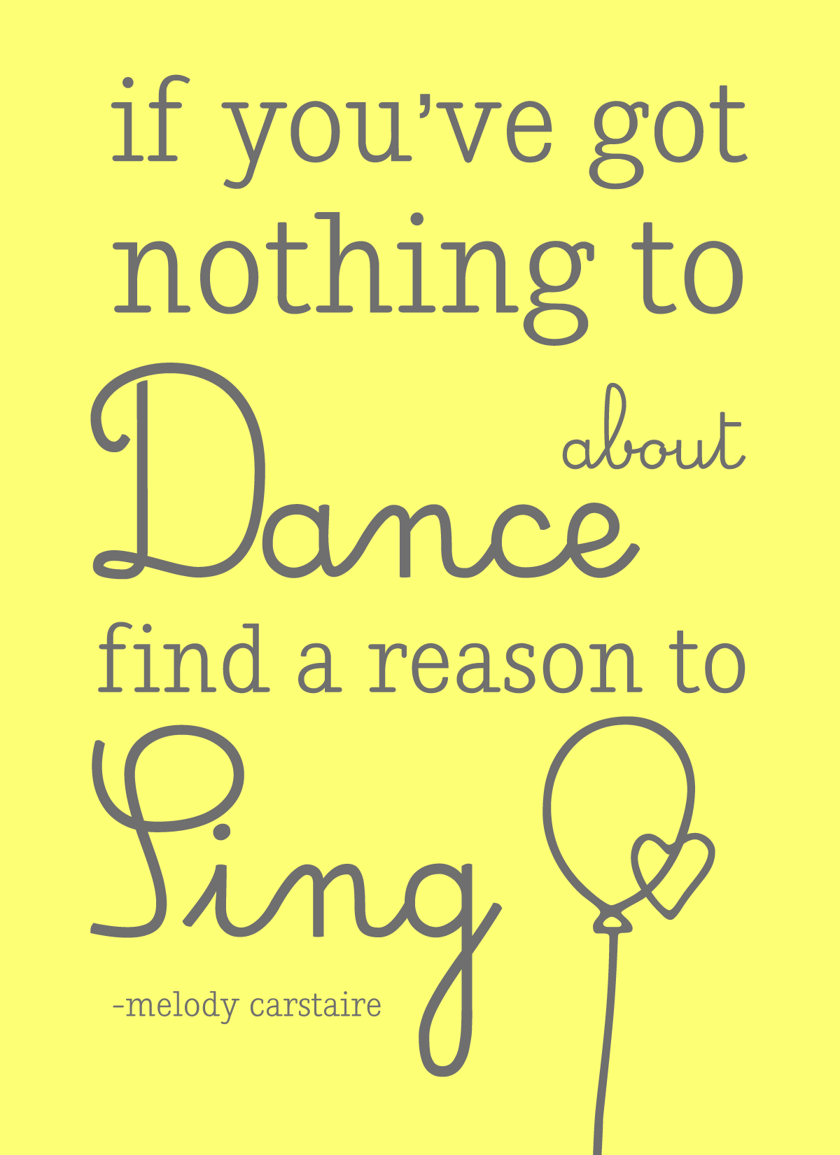 Quotes Poster Freebie If You Cant Find Anything To Dance About