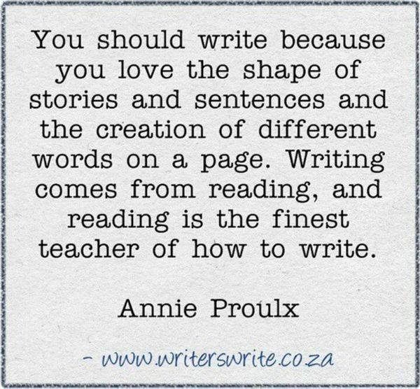 #lovequote #Quotes #heart #relationship #Love You should write because you love the shape of stories and sentences and the creation of different words on a page. Writing comes from reading, and reading is the finest teacher of how to write. Facebook: http